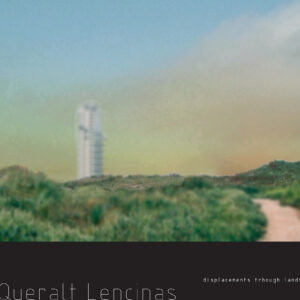 QUERALT LENCINAS Displacements trhough landscape