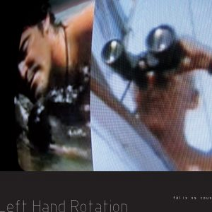 LEFT HAND ROTATION félix vs cousteau