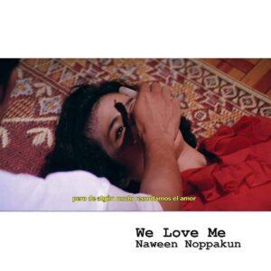 NAWEEN NOPPAKUN We Love Me
