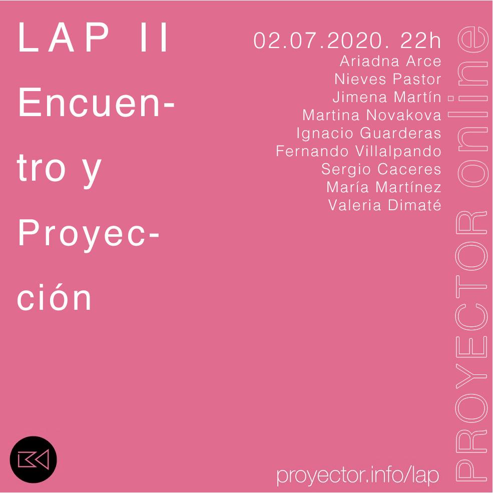 02.07.2020. Presentación y Proyección del LAP II