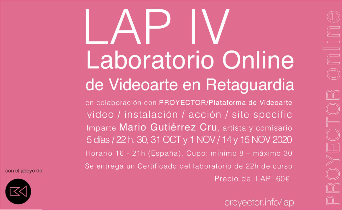 30.10-15.11.2020. LAP IV – Laboratorio Online de Videoarte en Retaguardia