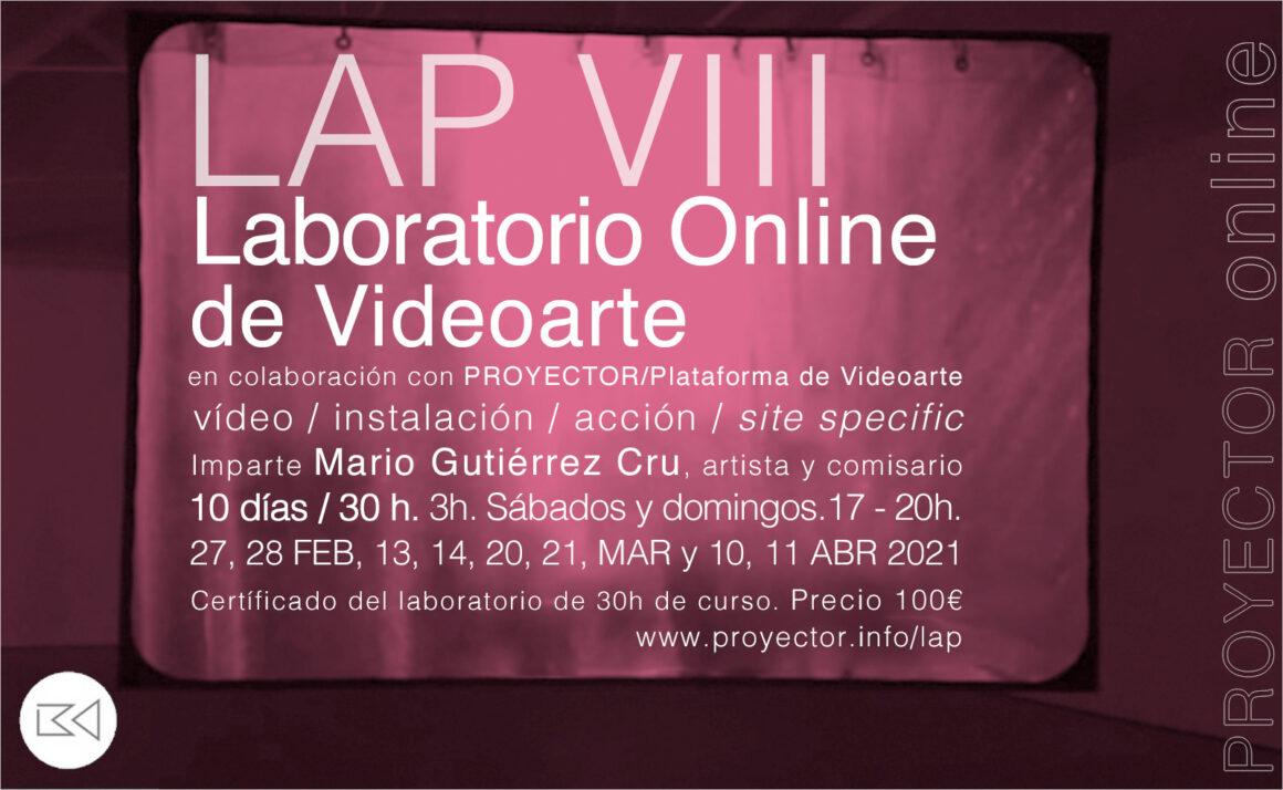 27.02-11.04.2021. LAP VIII – Laboratorio Online de Videoarte