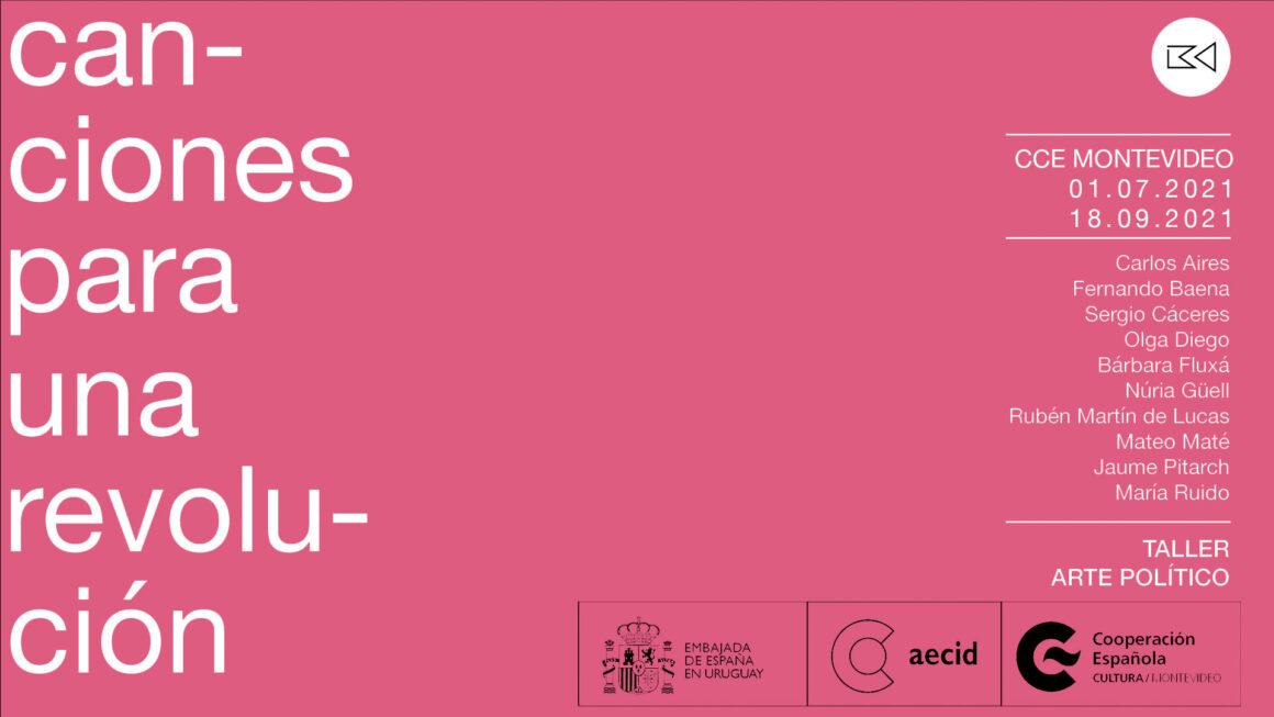 01.07-18.10.2021. Canciones para una revolución en CCE España de Montevideo